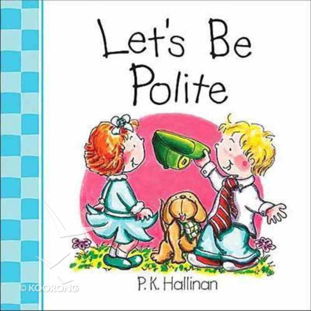 Let's Be Polite (Let's Be Series) Board Book