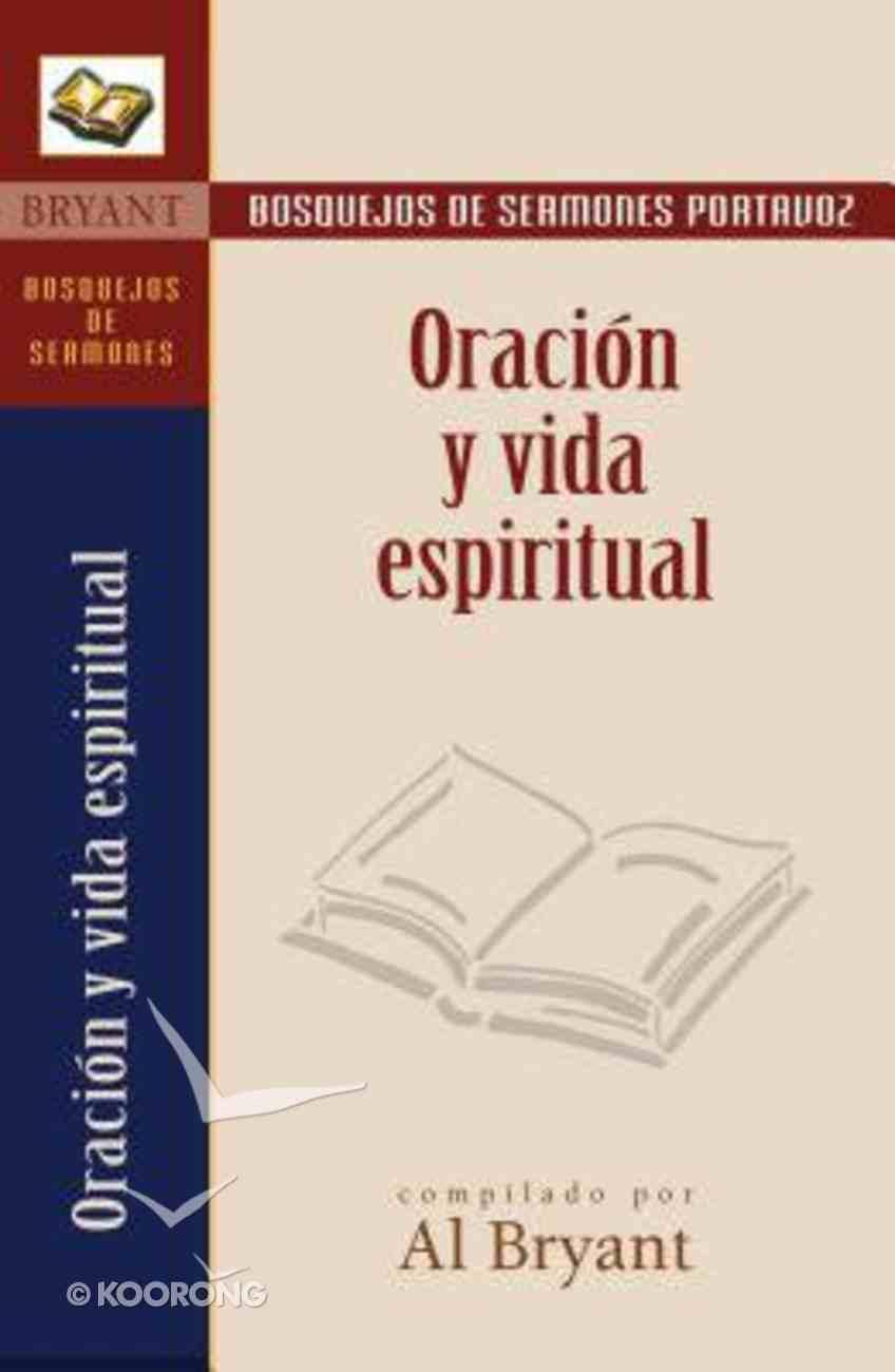 Oracion Y Vida Espiritual (Prayer And Spiritual Living) Paperback