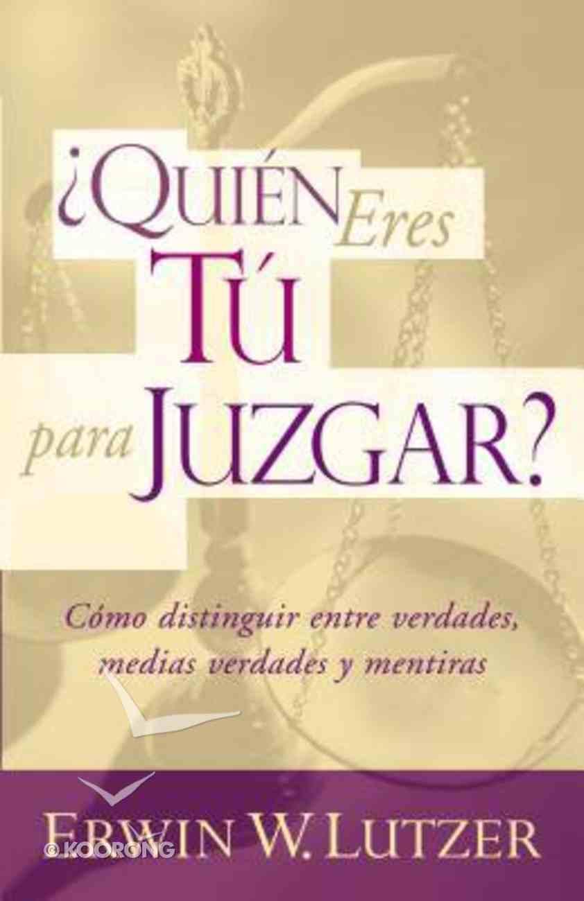 Quien Eres Tu Para Juzgar? (Who Are You To Judge?) Paperback