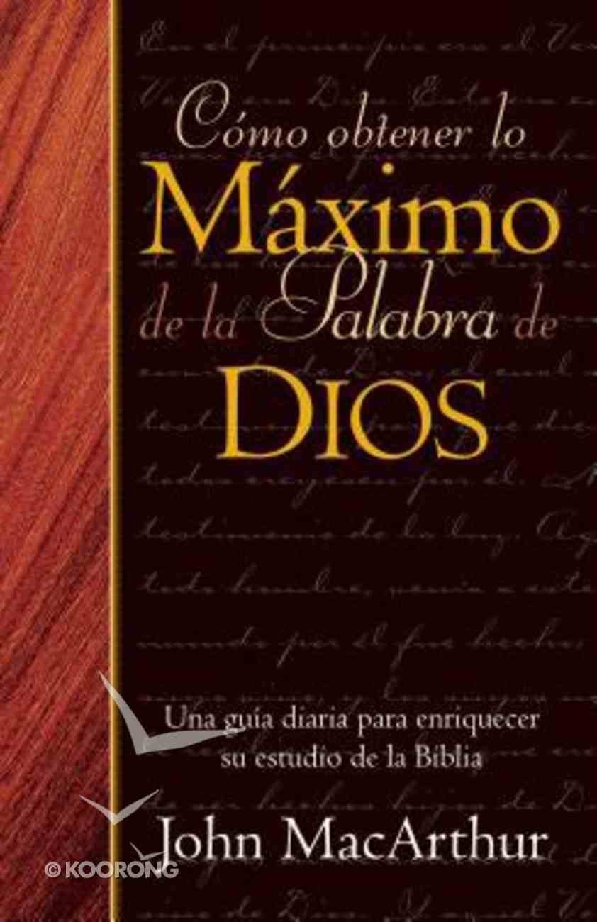 Como Obtener Lo Maximo De La Palabra De Dios (How To Get The Most From God's Word) Paperback