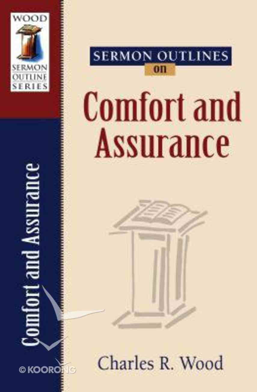 Comfort and Assurance (Wood Sermon Outline Series) Paperback