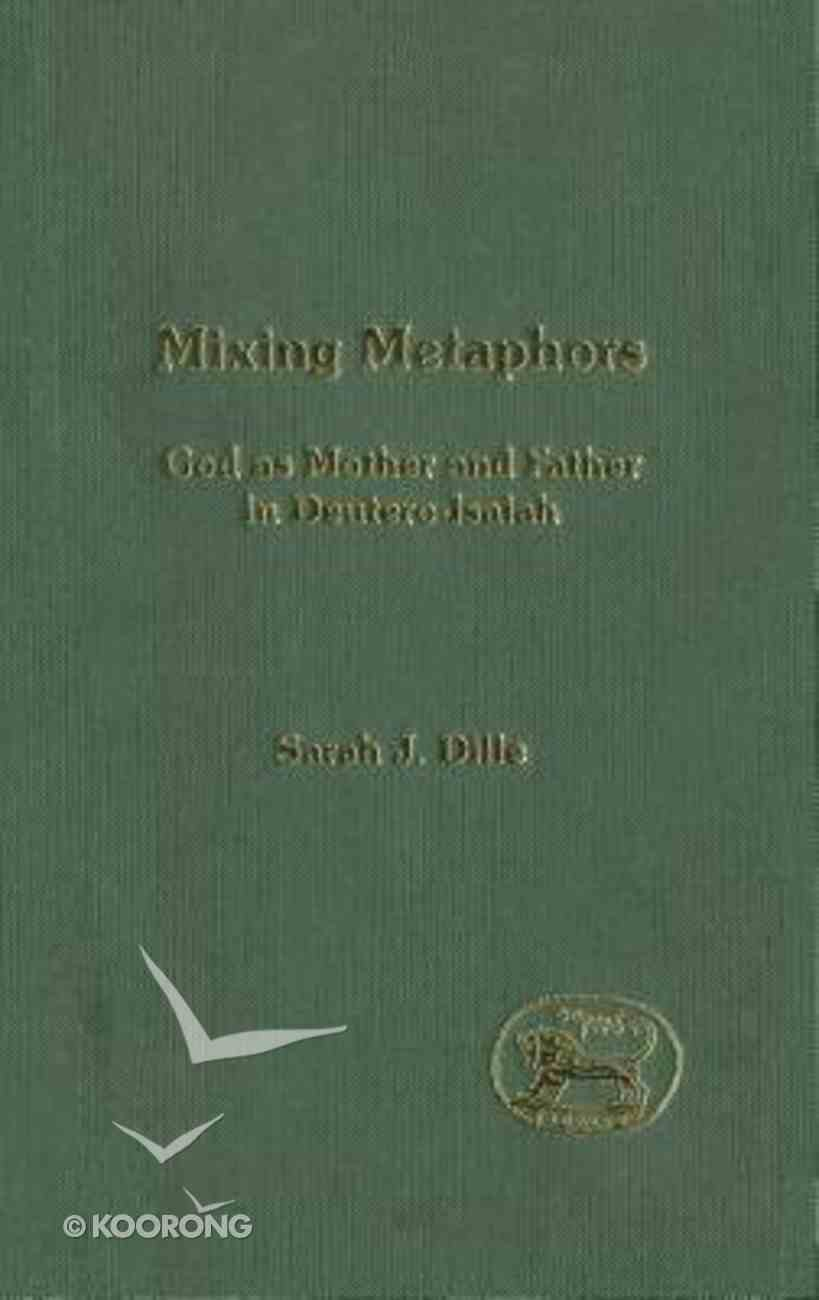 Mixing Metaphors (Journal For The Study Of The Old Testament Supplement Series) Hardback