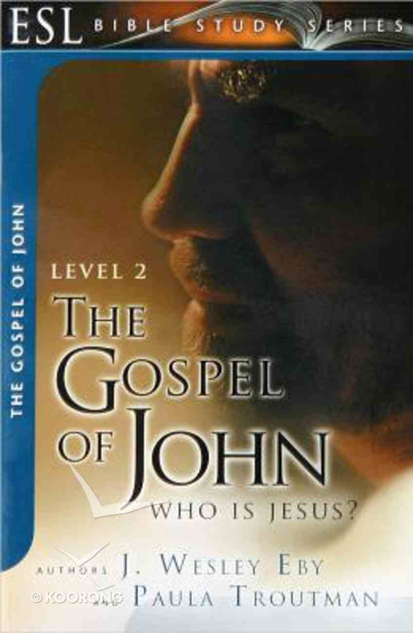 The Gospel of John (English As Second Language Bible Study Series) Paperback