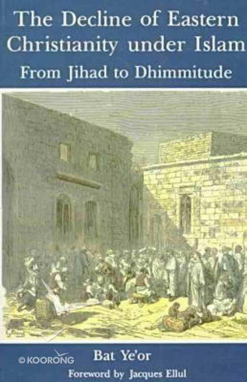 Decline of Eastern Christianity Under Islam Paperback