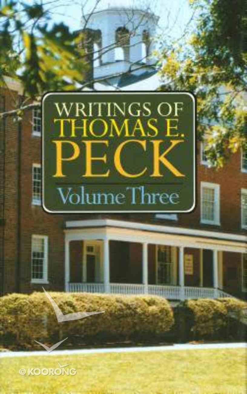 Writings of Thomas E Peck (Vol 3) Hardback