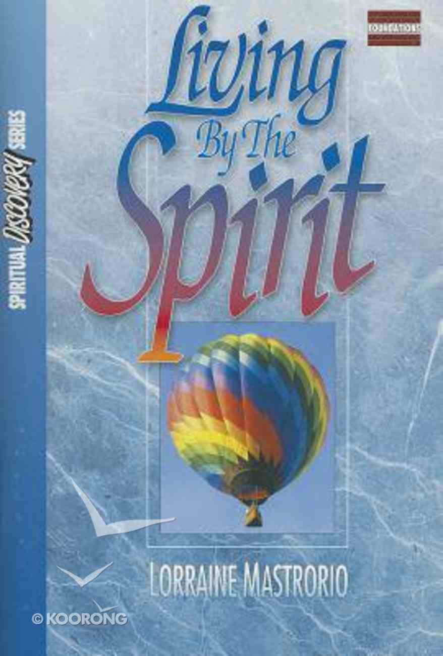 Living By the Spirit (Study Guide) (Spiritual Discovery Study Series) Paperback