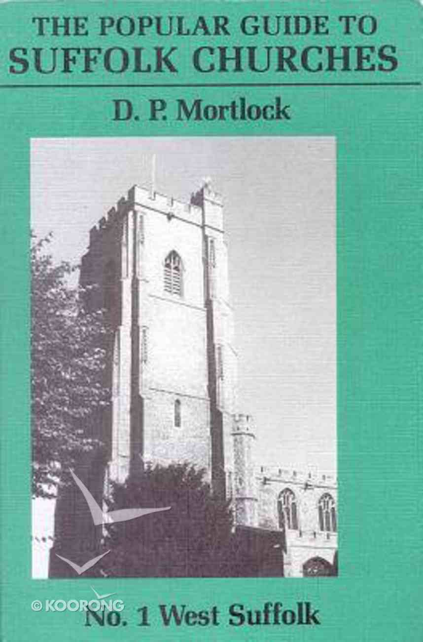 Popular Guide to Suffolk Churches, the #01: West Suffolk Paperback