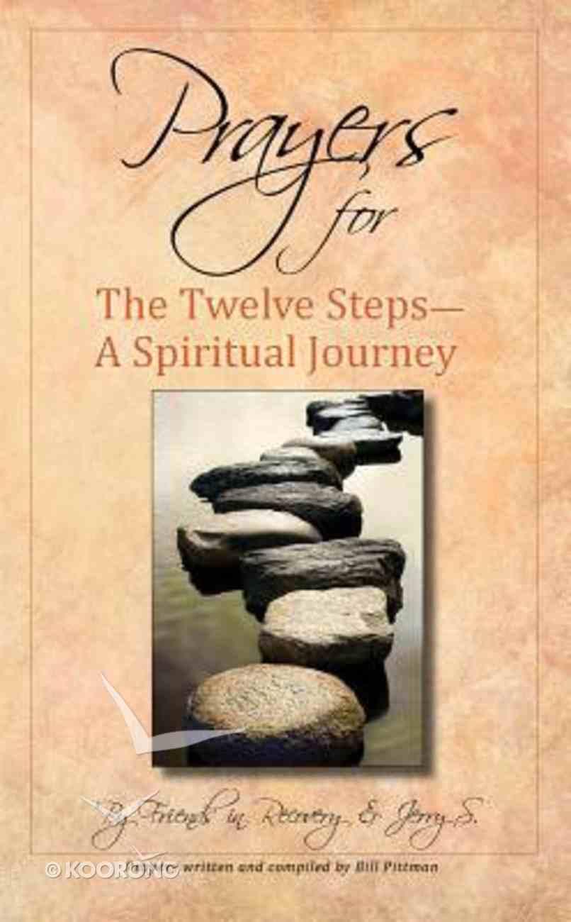 Prayers For the Twelve Steps - a Spiritual Journey Paperback