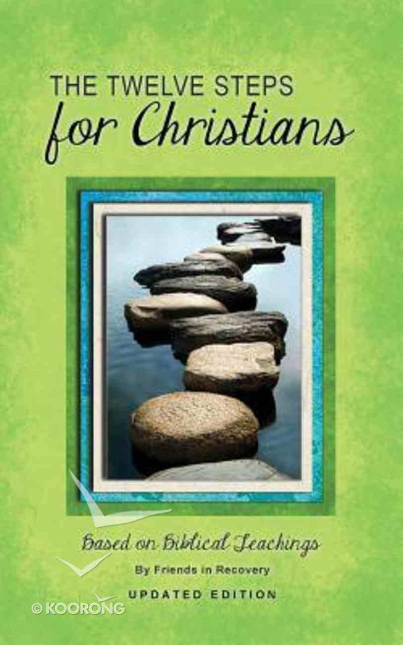 Twelve Steps: For Christians (Rev Ed) Paperback
