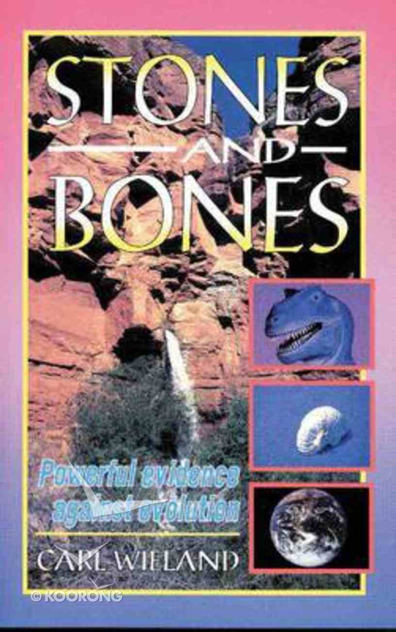 Stones and Bones: Powerful Evidence Against Evolution Booklet