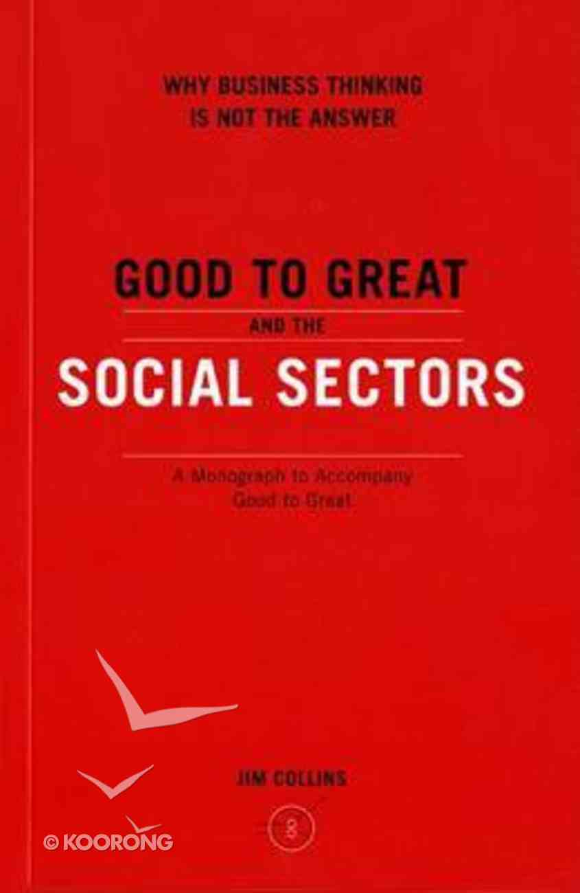 Good to Great and the Social Sectors Paperback