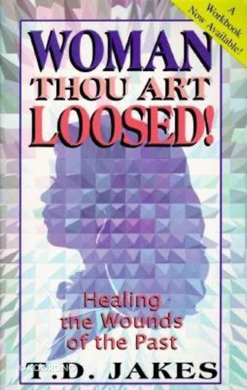 Woman, Thou Art Loosed! Paperback