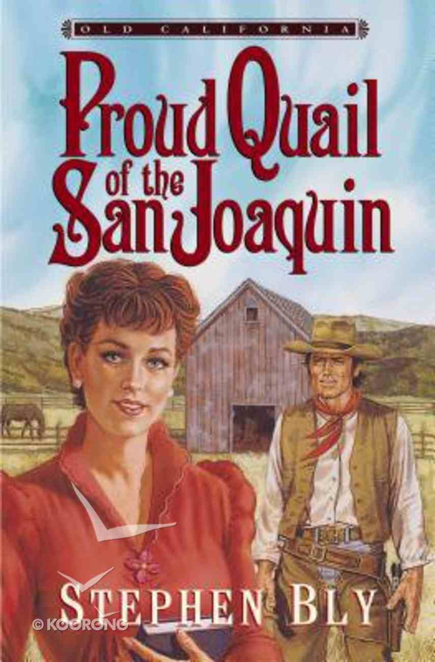 Proud Quail of the San Joaquin (#03 in Old California Series) Paperback