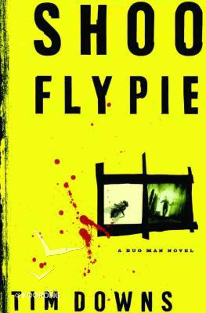 Shoo Fly Pie (#02 in Bug Man Series) Paperback