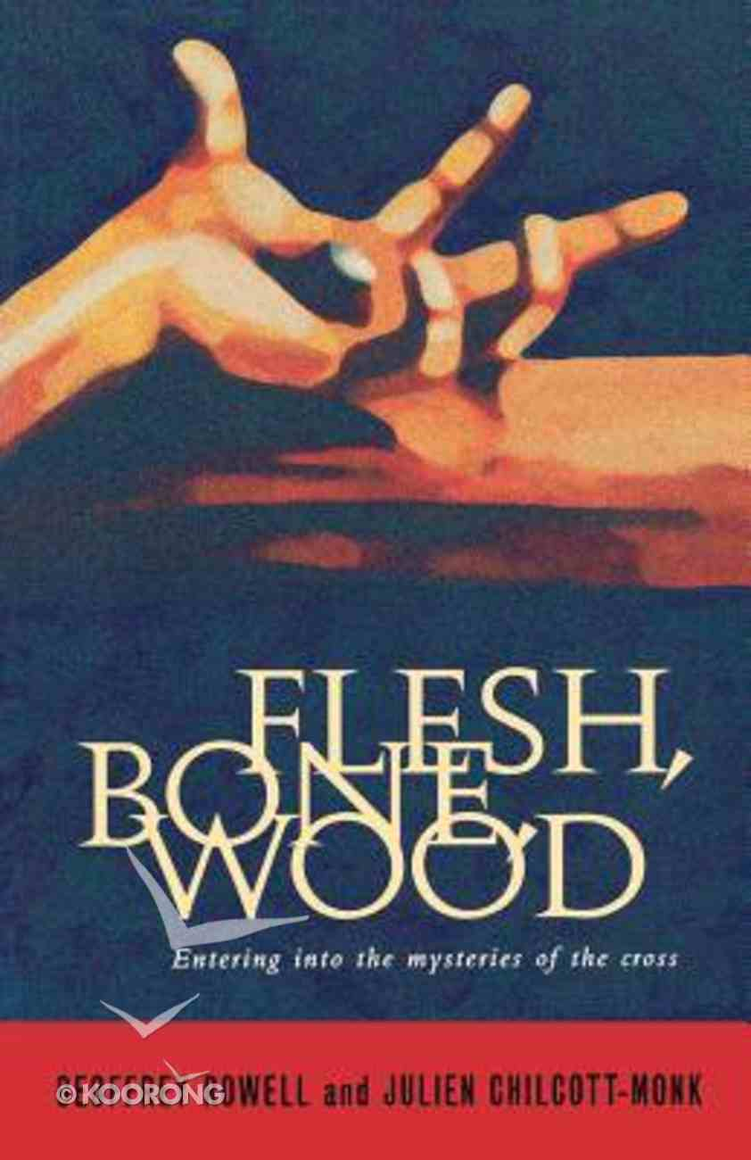 Flesh, Bone, Wood Paperback