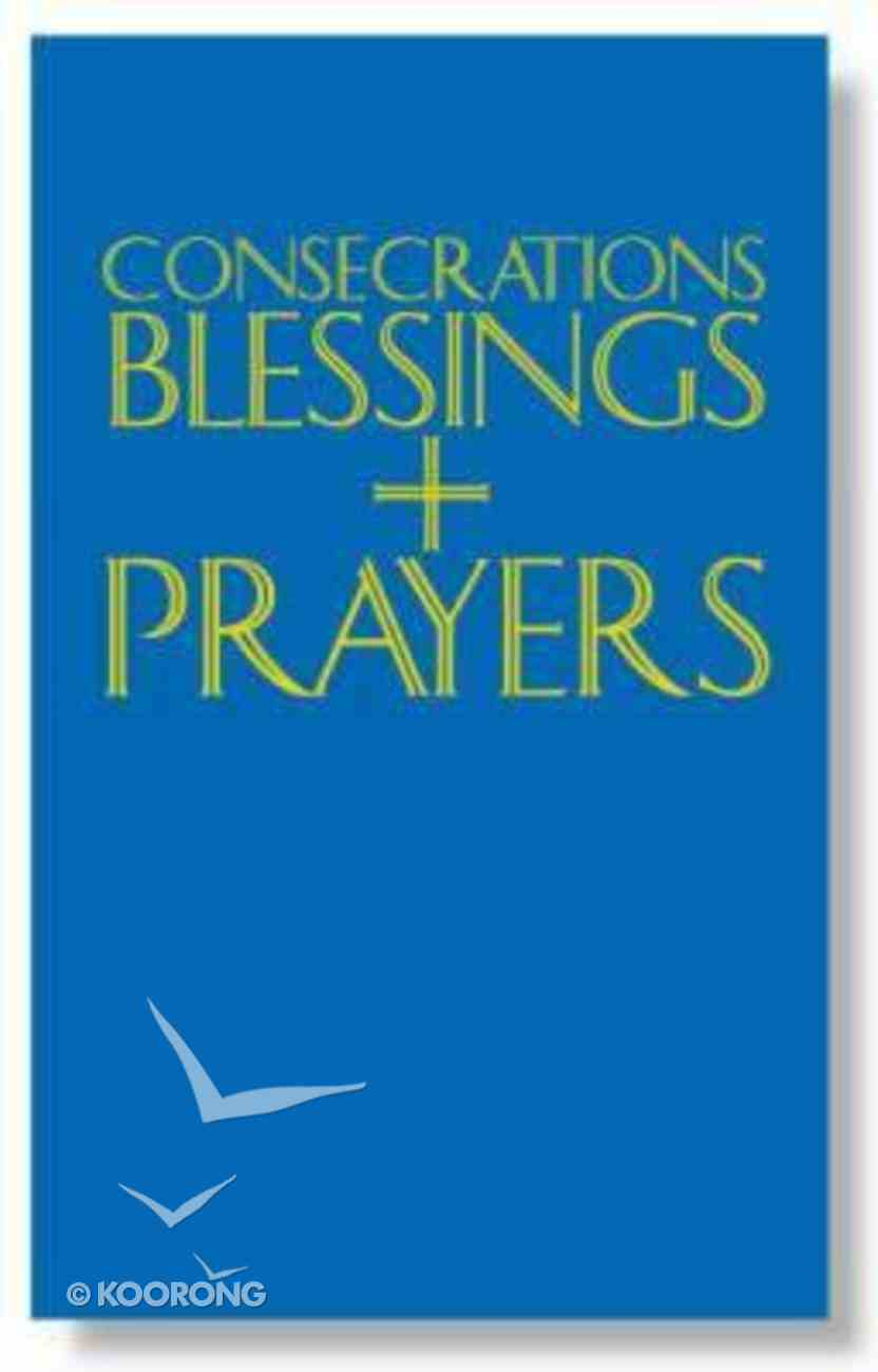 Consecrations, Blessings and Prayers Hardback