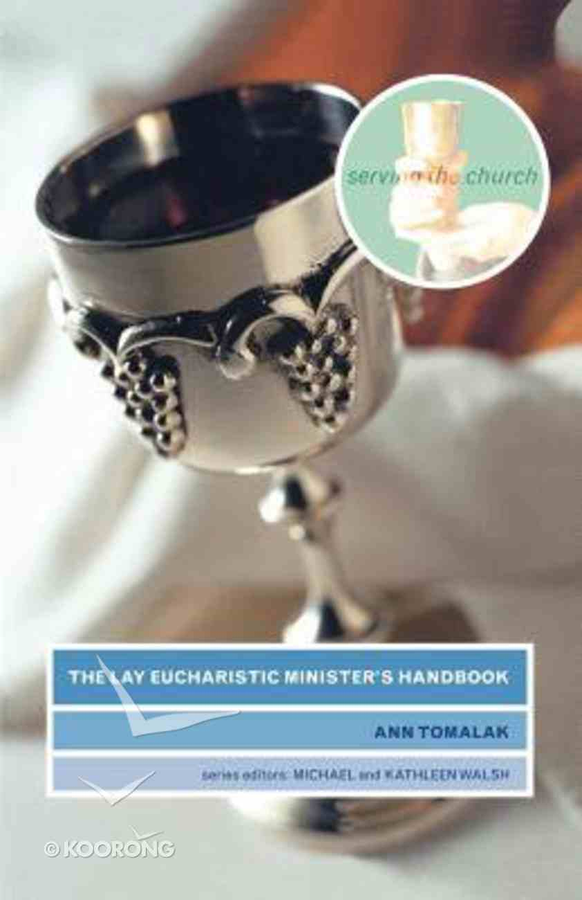Serving the Church: The Lay Eucharistic Minister's Handbook Paperback