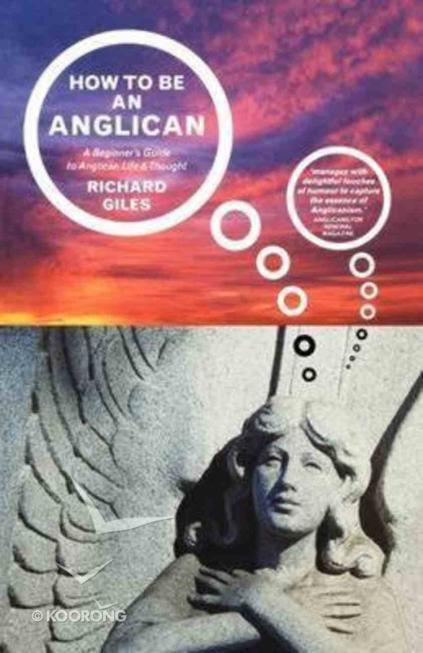 How to Be An Anglican Paperback