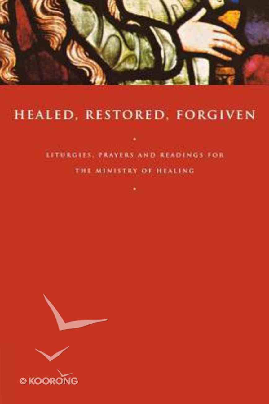 Healed, Restored, Forgiven Paperback