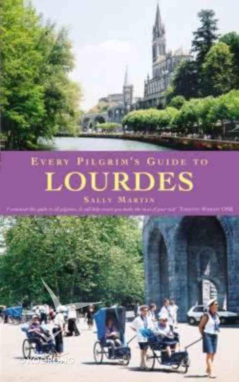 Every Pilgrim's Guide to Lourdes Paperback