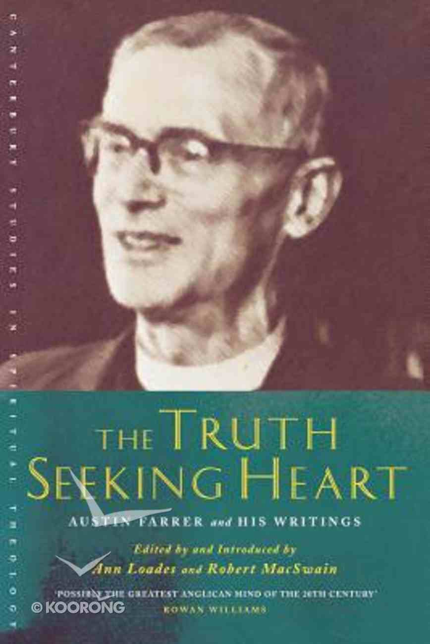 The Truth-Seeking Heart: Austin Farrer Reader Paperback
