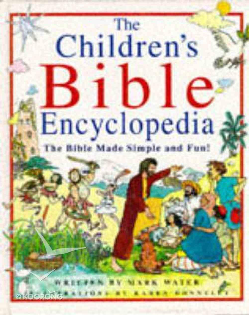 The Children's Bible Encyclopedia Hardback