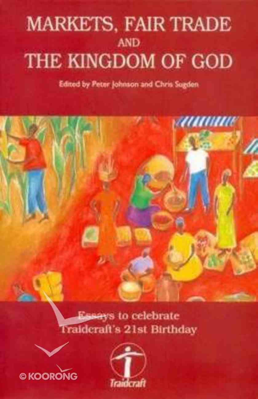 Markets, Fair Trade and the Kingdom of God Paperback