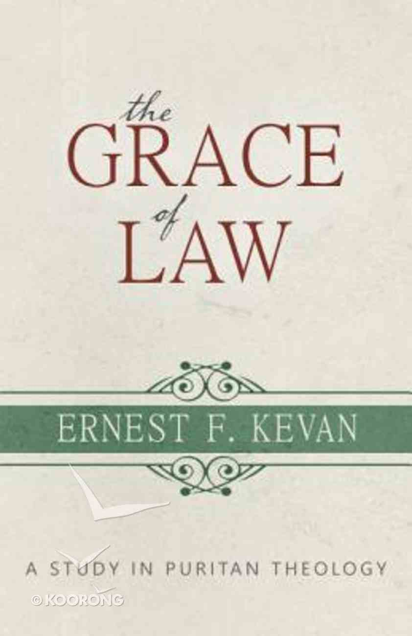 Grace of Law: A Study in Puritan Theology Paperback