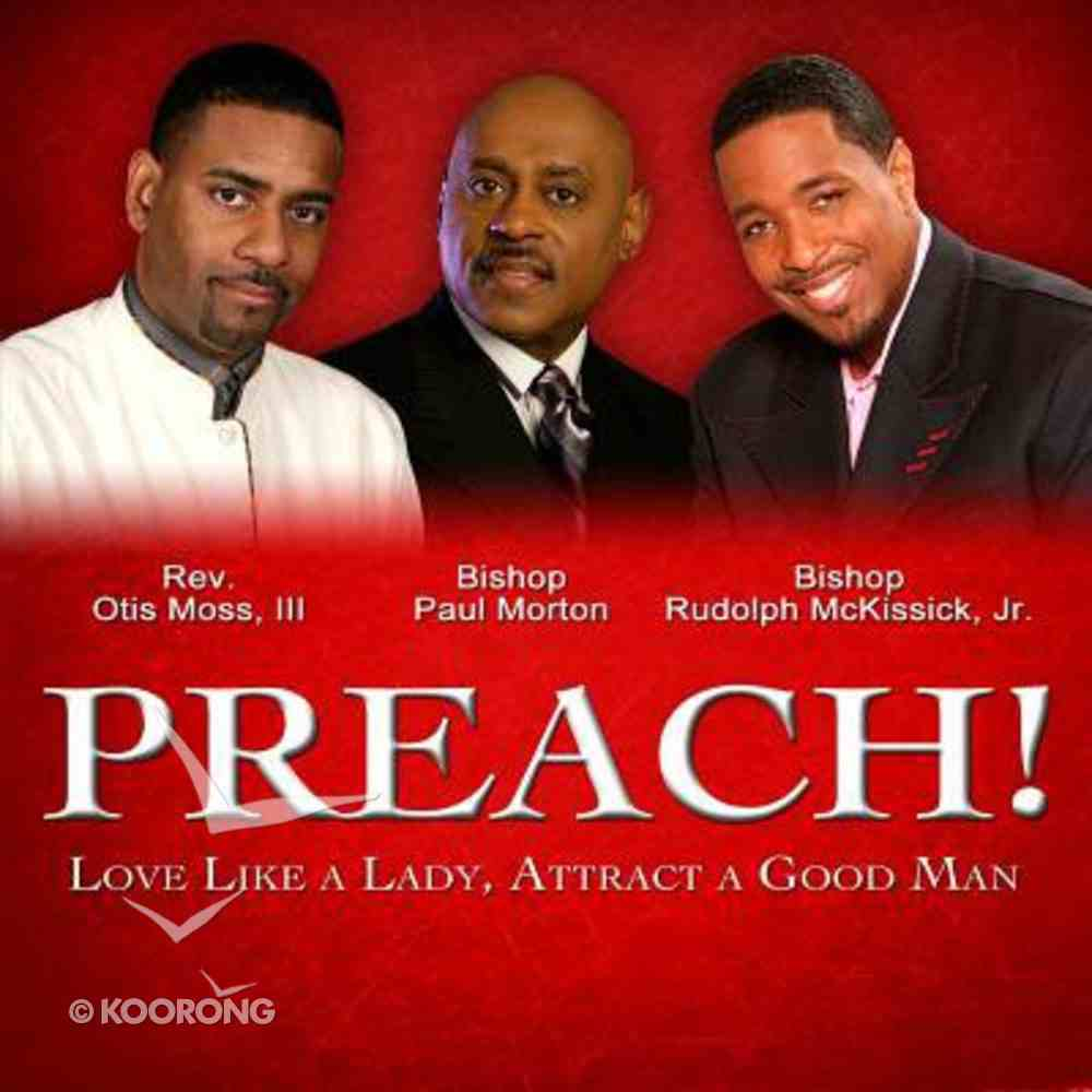 Preach! Love Like a Lady, Attract a Good Man CD