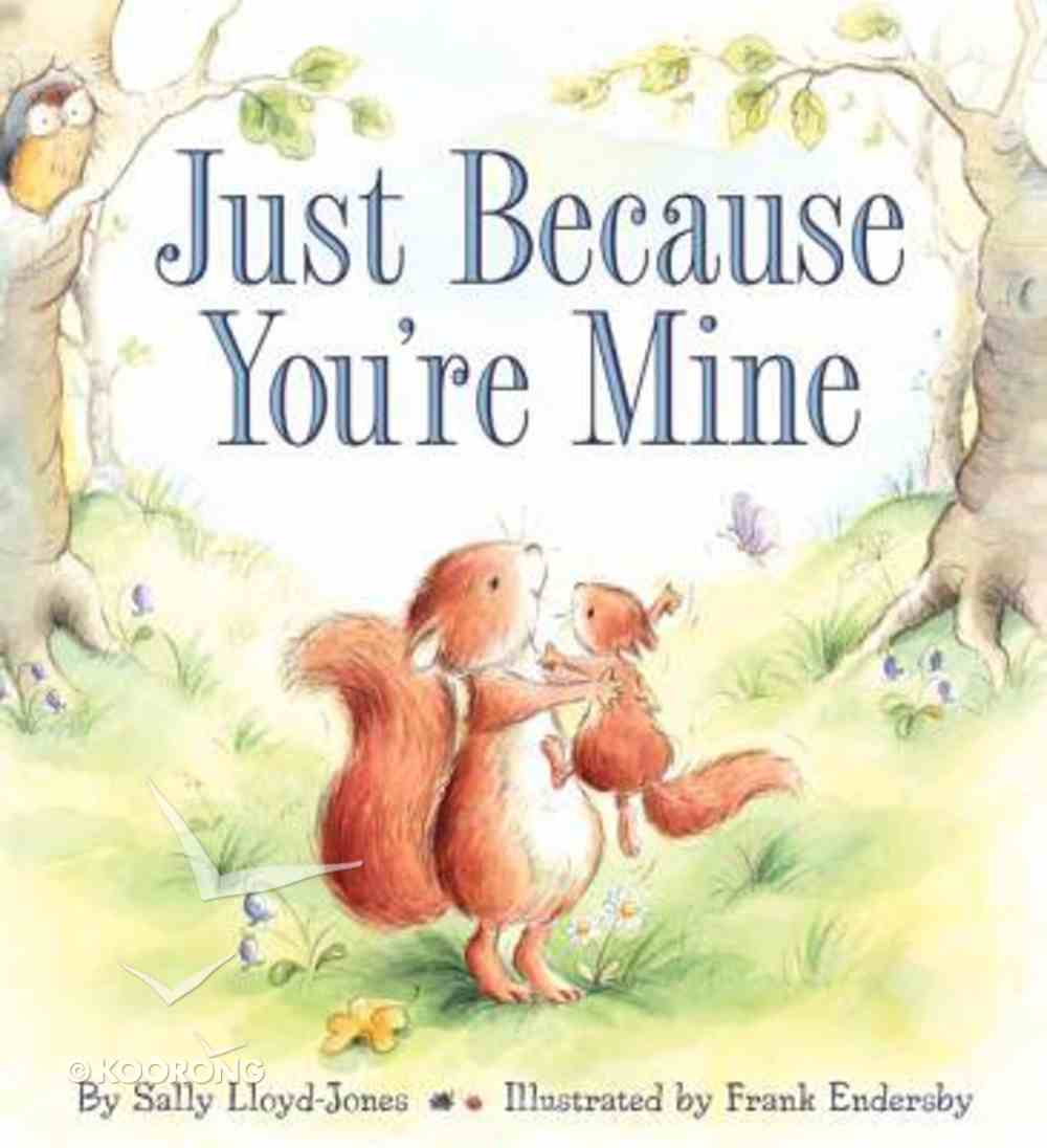 Just Because You're Mine Hardback