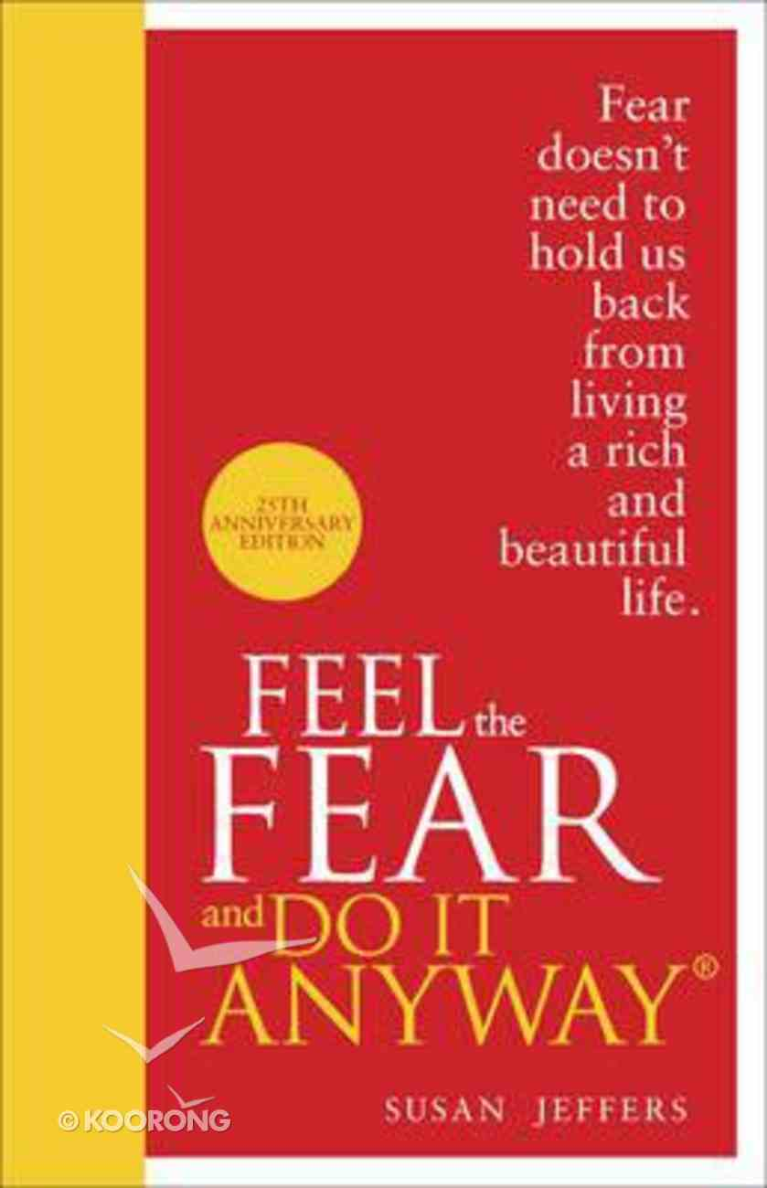 Feel the Fear and Do It Anyway Hardback