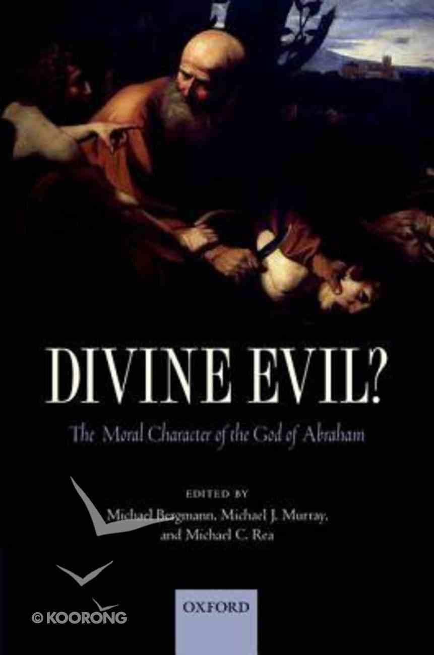 Divine Evil?: The Moral Character of the God of Abraham Paperback