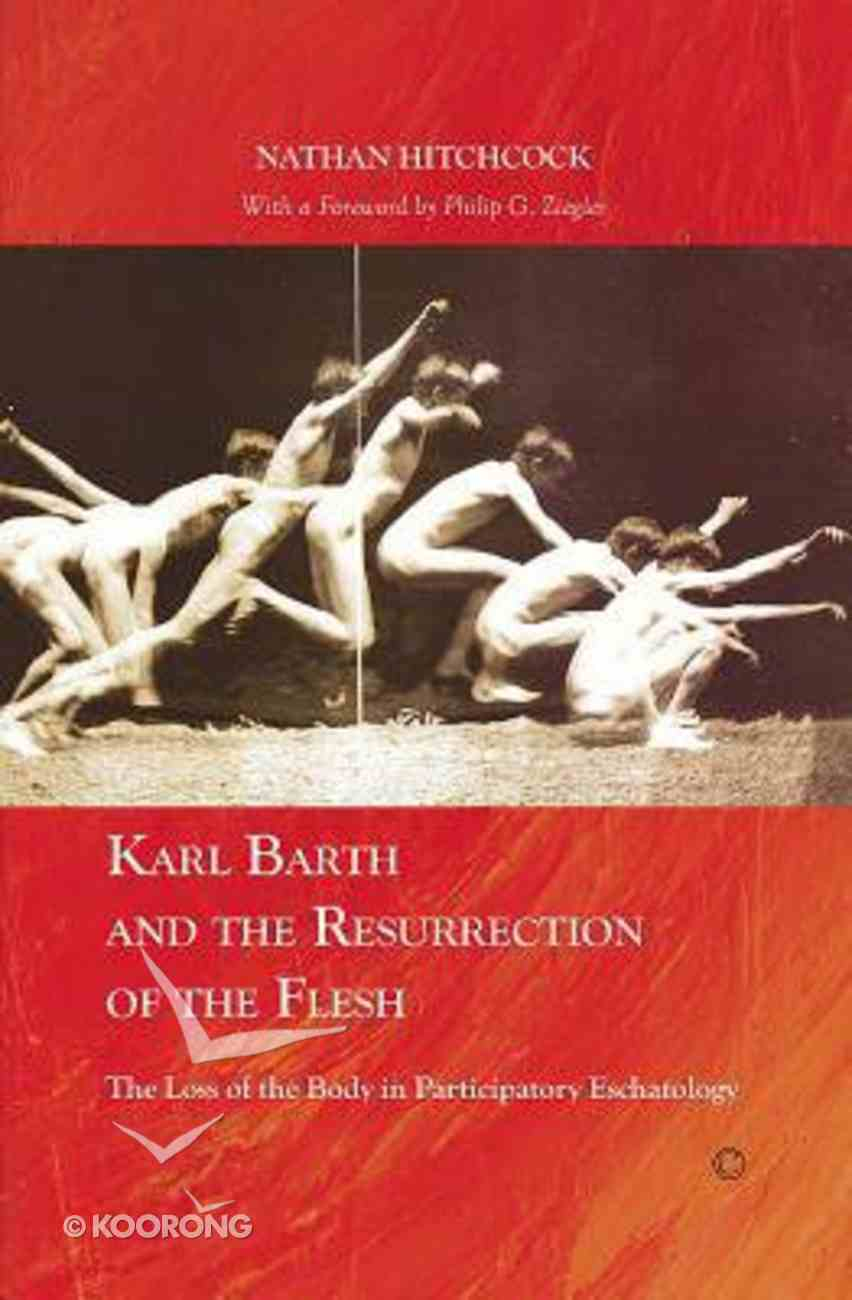 Karl Barth and the Resurrection of the Flesh Paperback