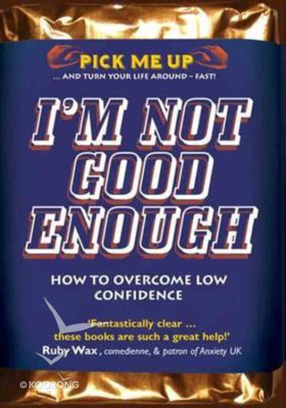 I'm Not Good Enough (Pick Me Up Series) Paperback
