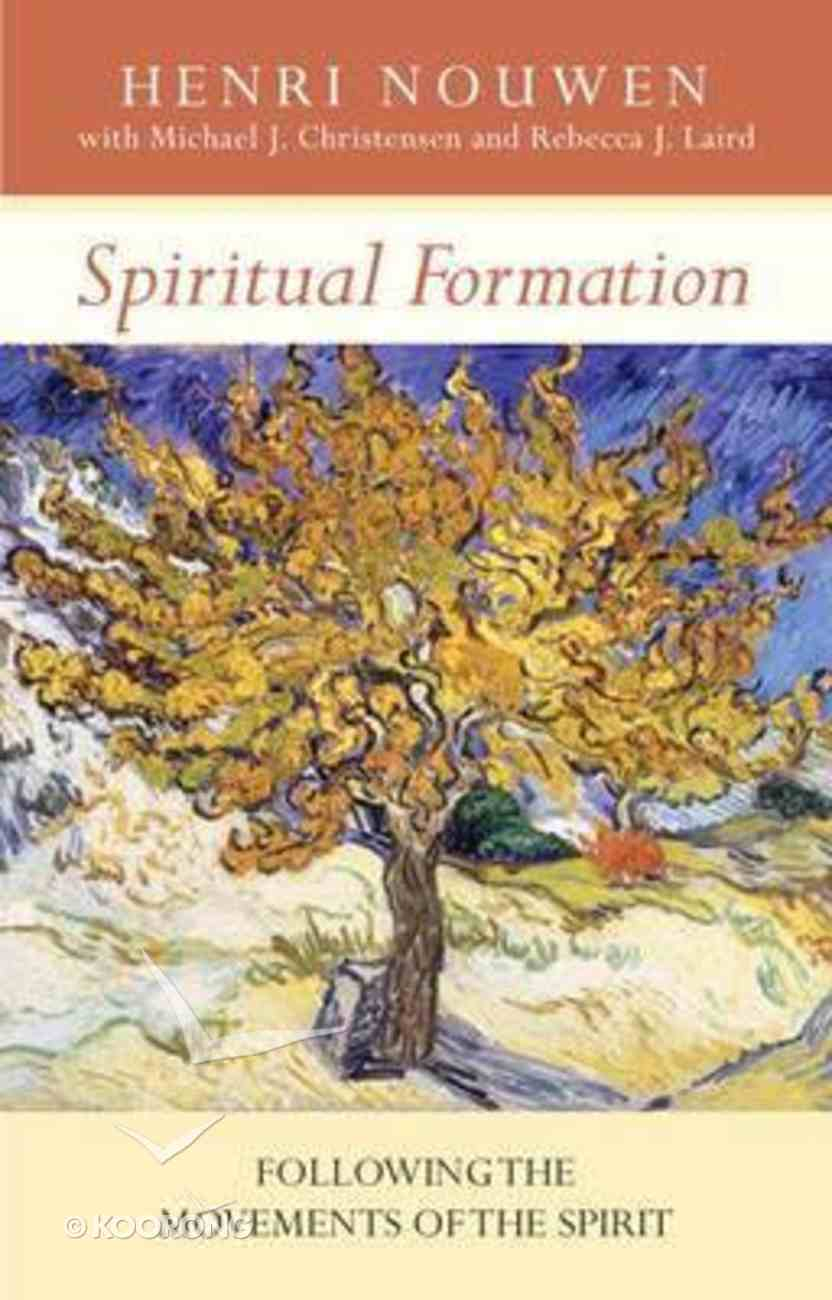 Spiritual Formation: Following the Movements of the Spirit Paperback