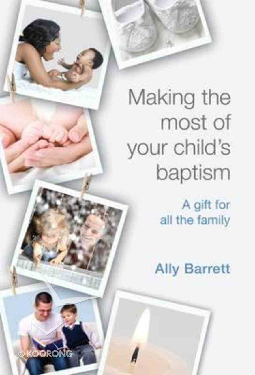 Making the Most of Your Child's Baptism Paperback