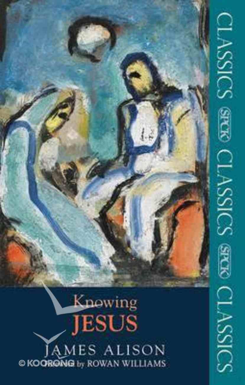 Knowing Jesus Paperback