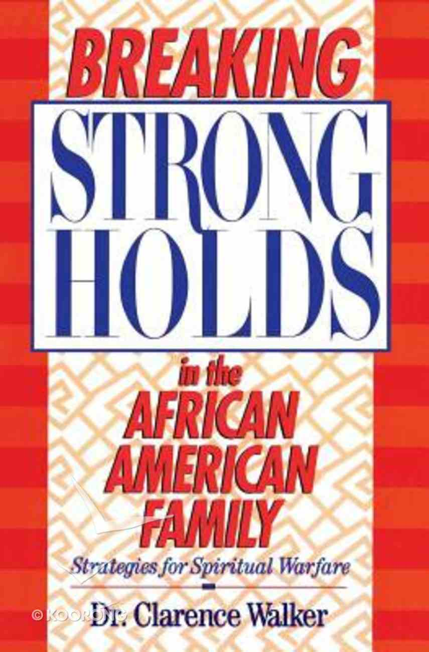 Breaking Strongholds in the African-American Family Paperback