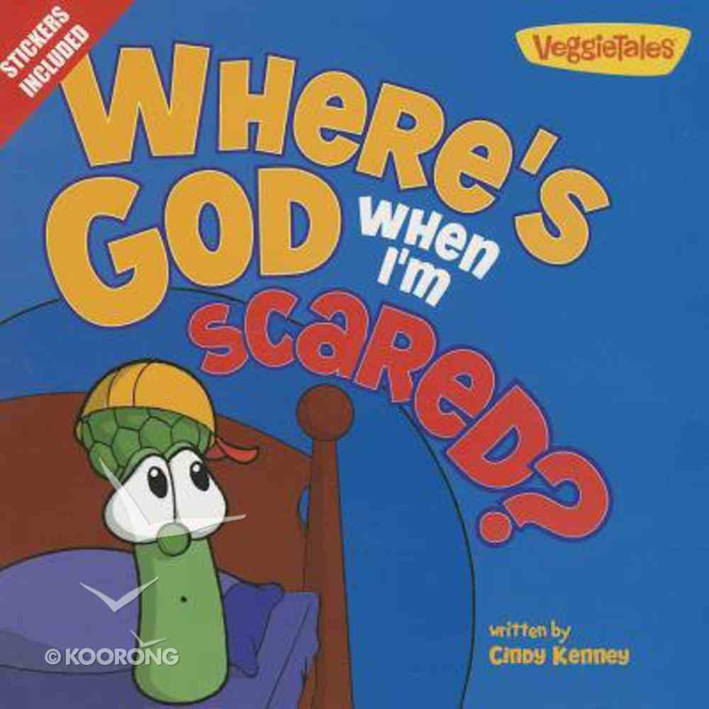 Where's God When I'm Scared? (Veggie Tales (Veggietales) Series) Paperback