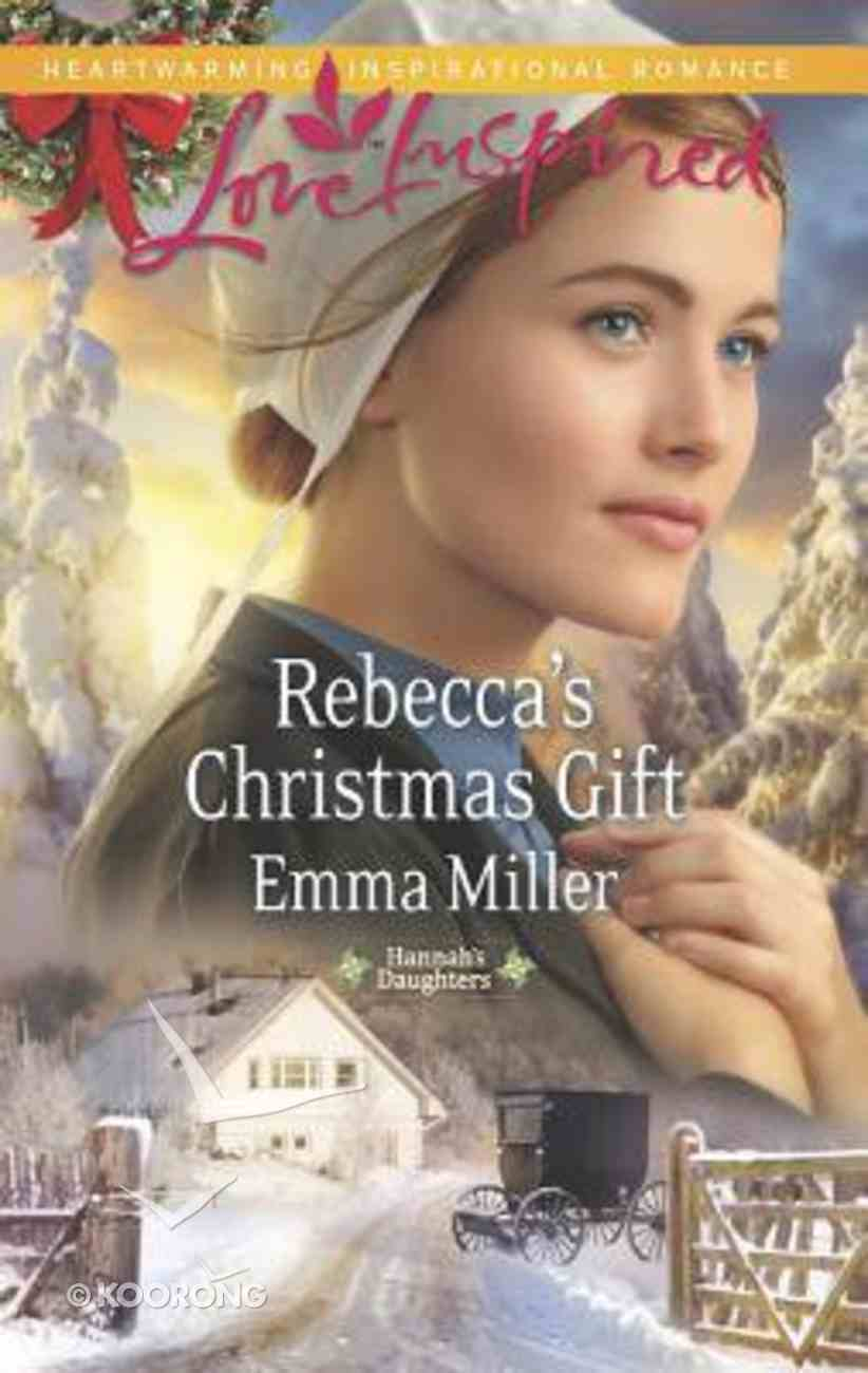 Rebecca's Christmas Gift (Hannah's Daughters) (Love Inspired Series) Mass Market