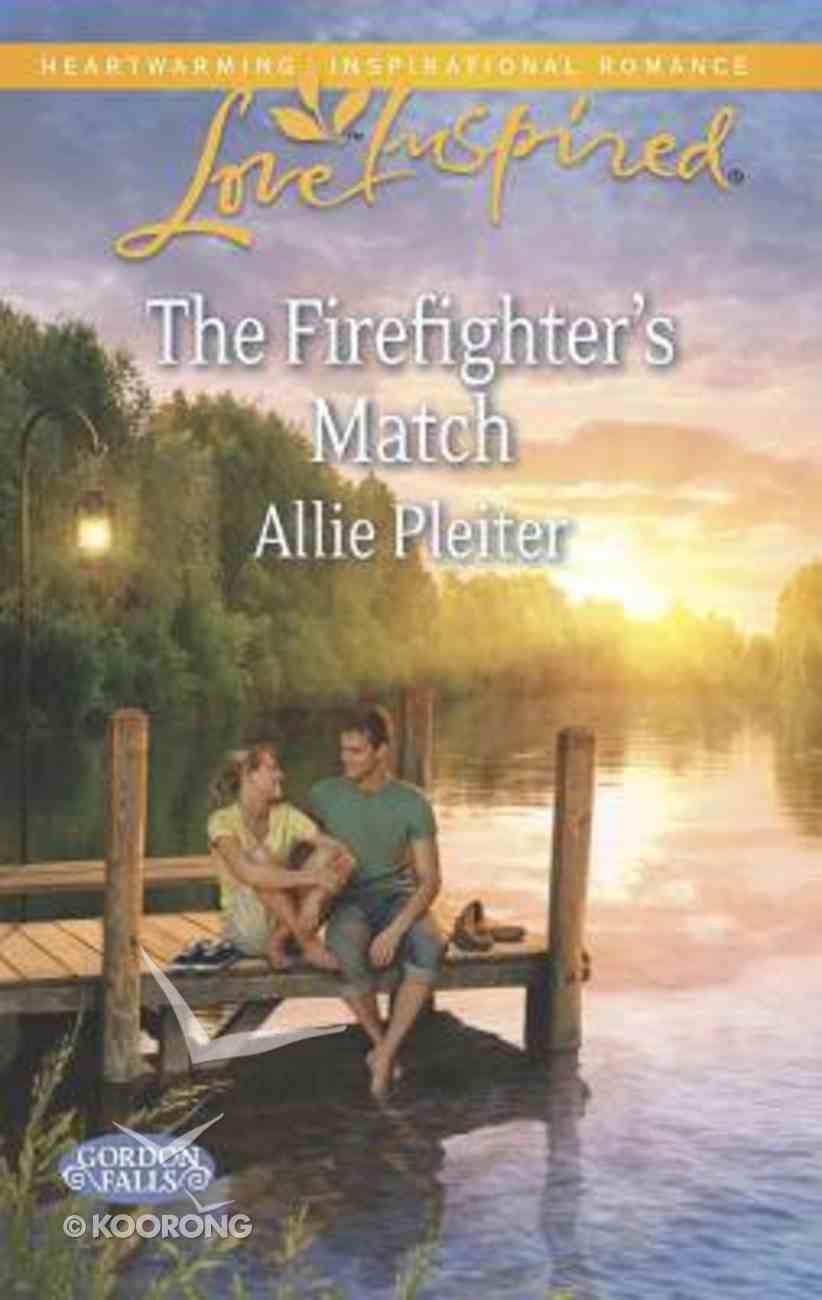 The Firefighter's Match (Gordon Falls) (Love Inspired Series) Mass Market