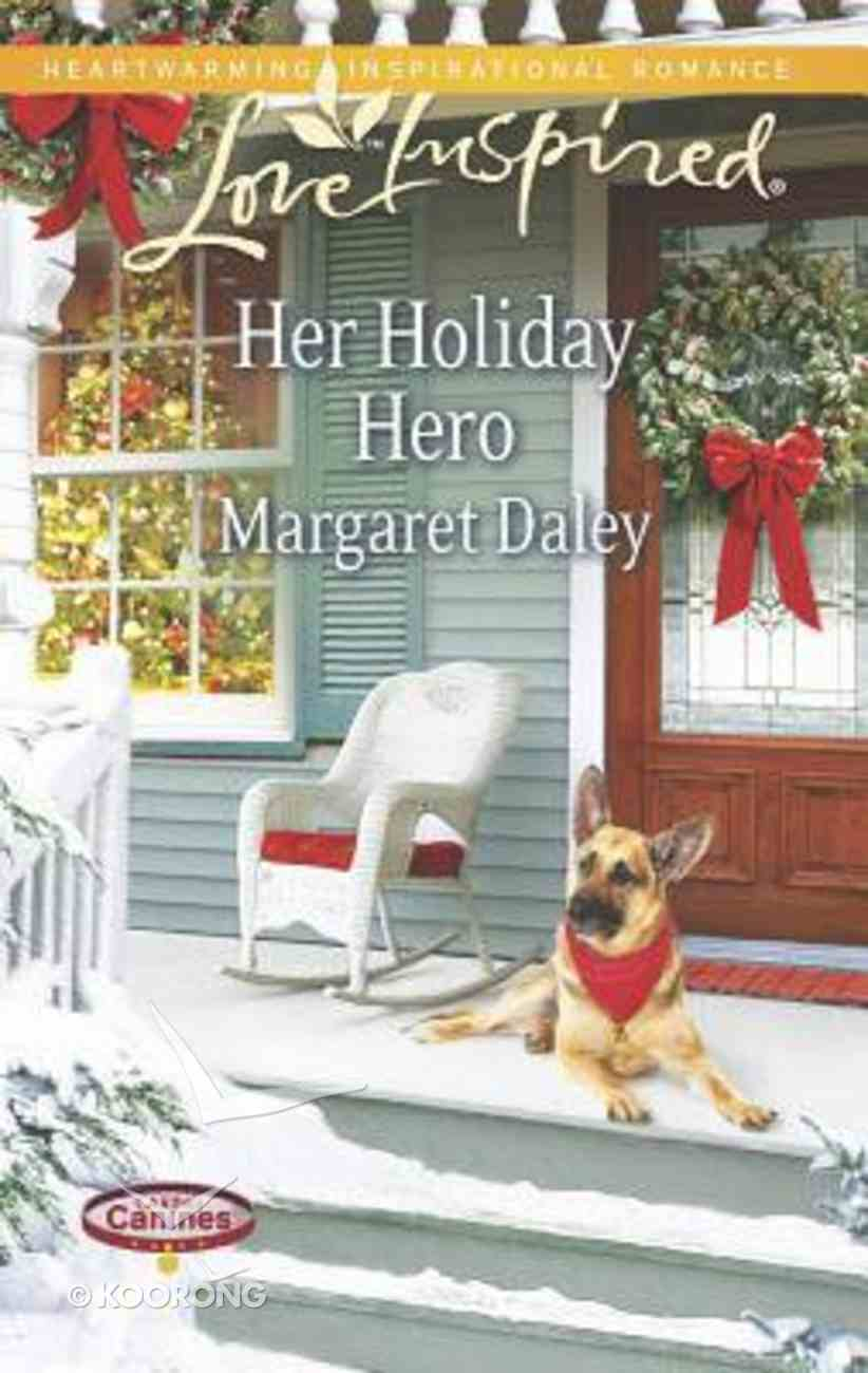 Her Holiday Hero (Caring Canines) (Love Inspired Series) Mass Market