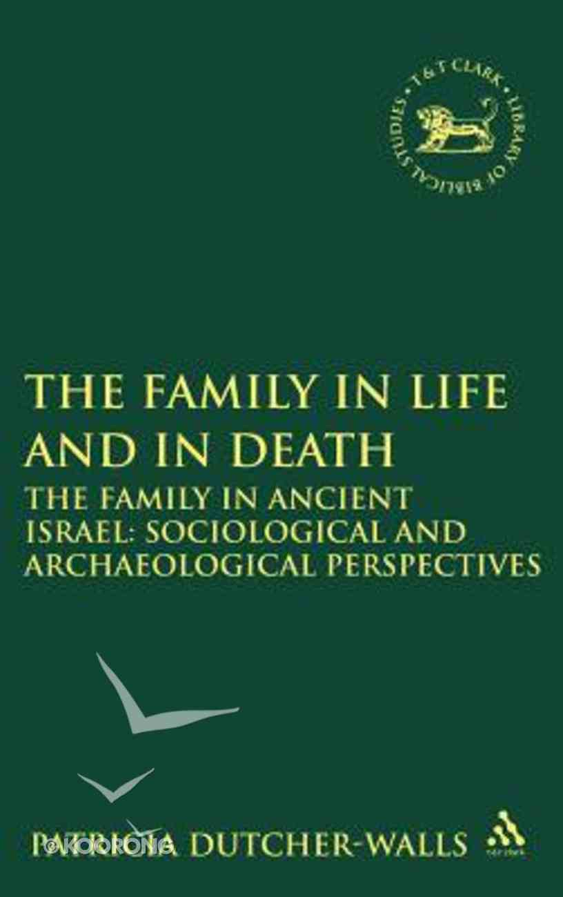 The Family in Life and in Death Hardback