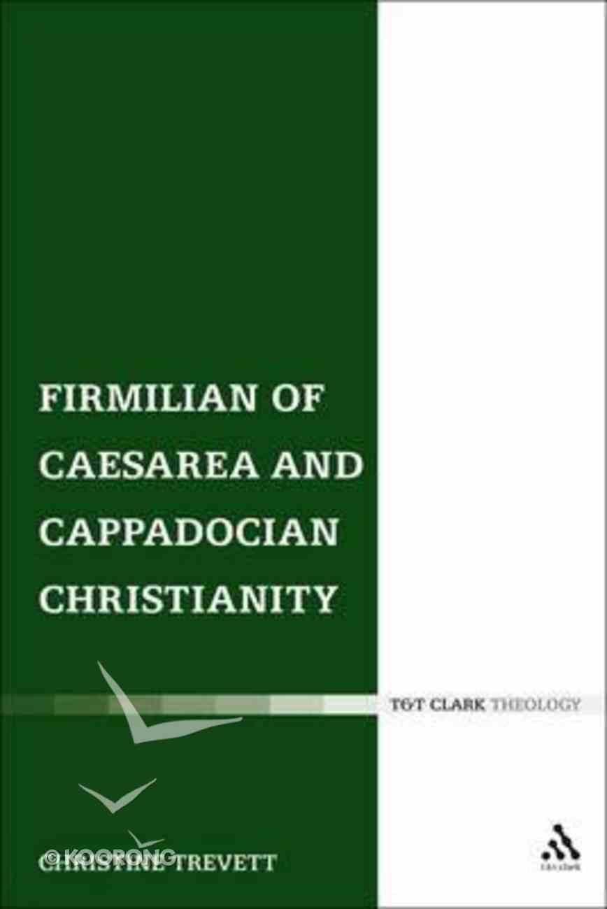 Firmilian of Caesarea and Cappadocian Christianity Hardback