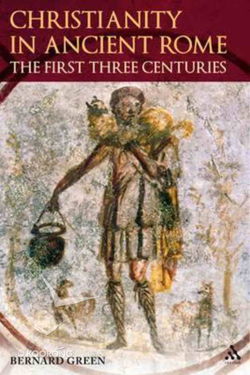 Christianity in Rome in the First Three Centuries Hardback