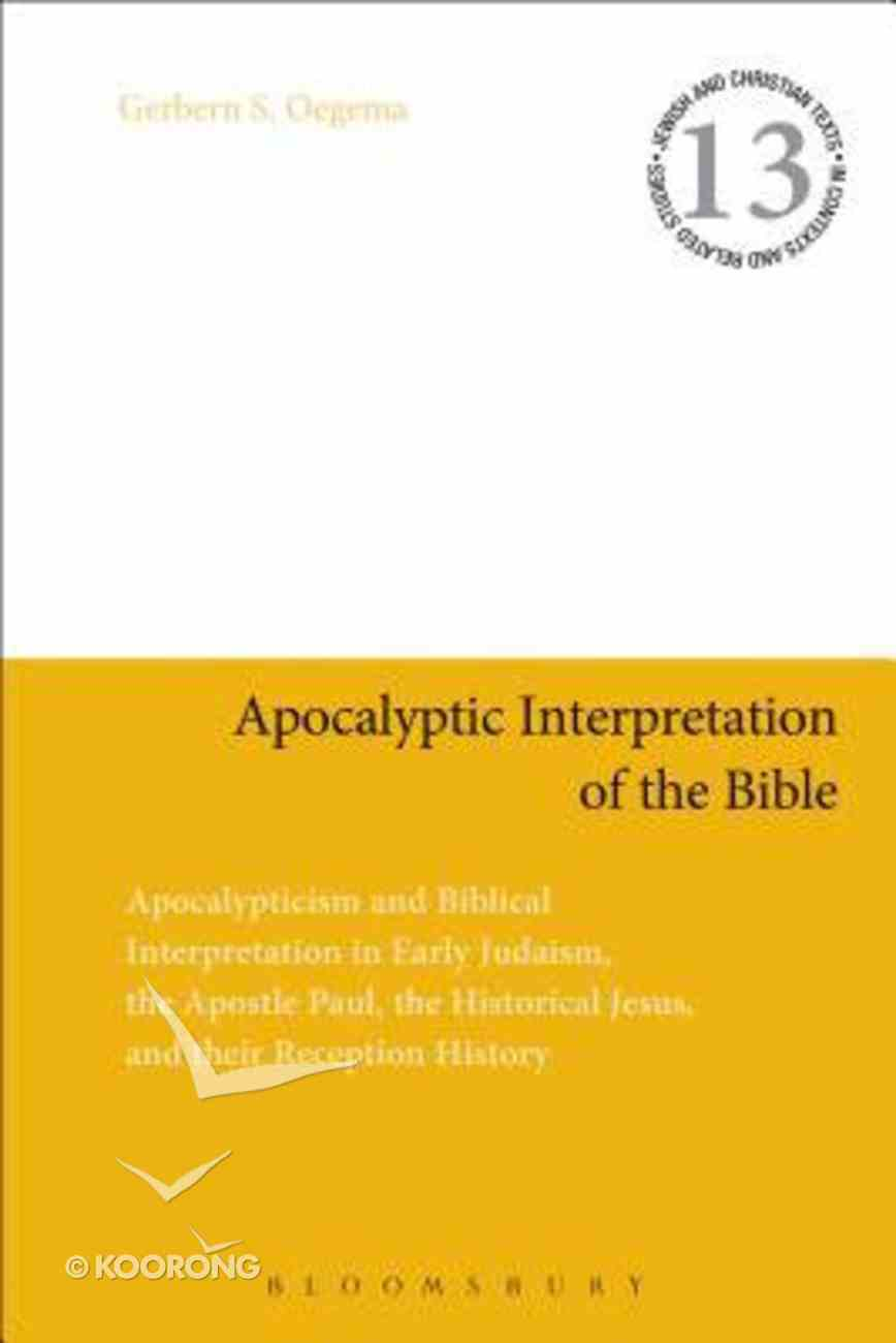 Apocalyptic Interpretation of the Bible (Jewish & Christian Texts In Context & Related Studies Series) Paperback