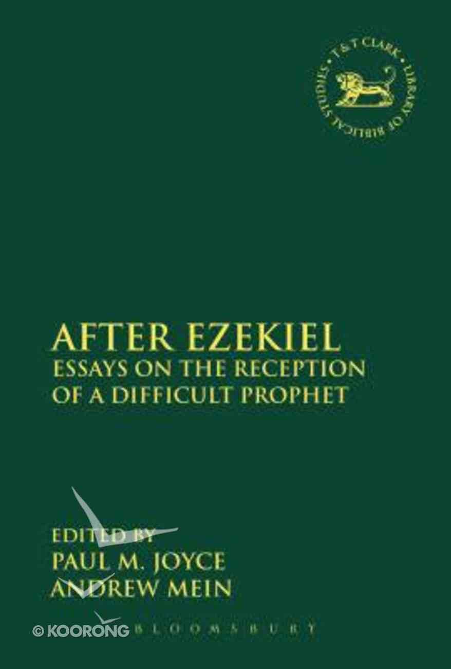 After Ezekiel (Library Of Hebrew Bible/old Testament Studies Series) Paperback