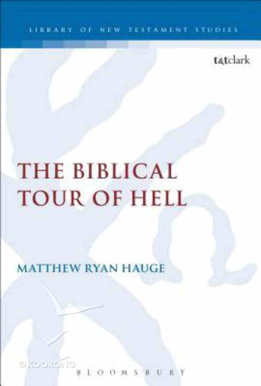 The Biblical Tour of Hell (Library Of New Testament Studies Series) Hardback
