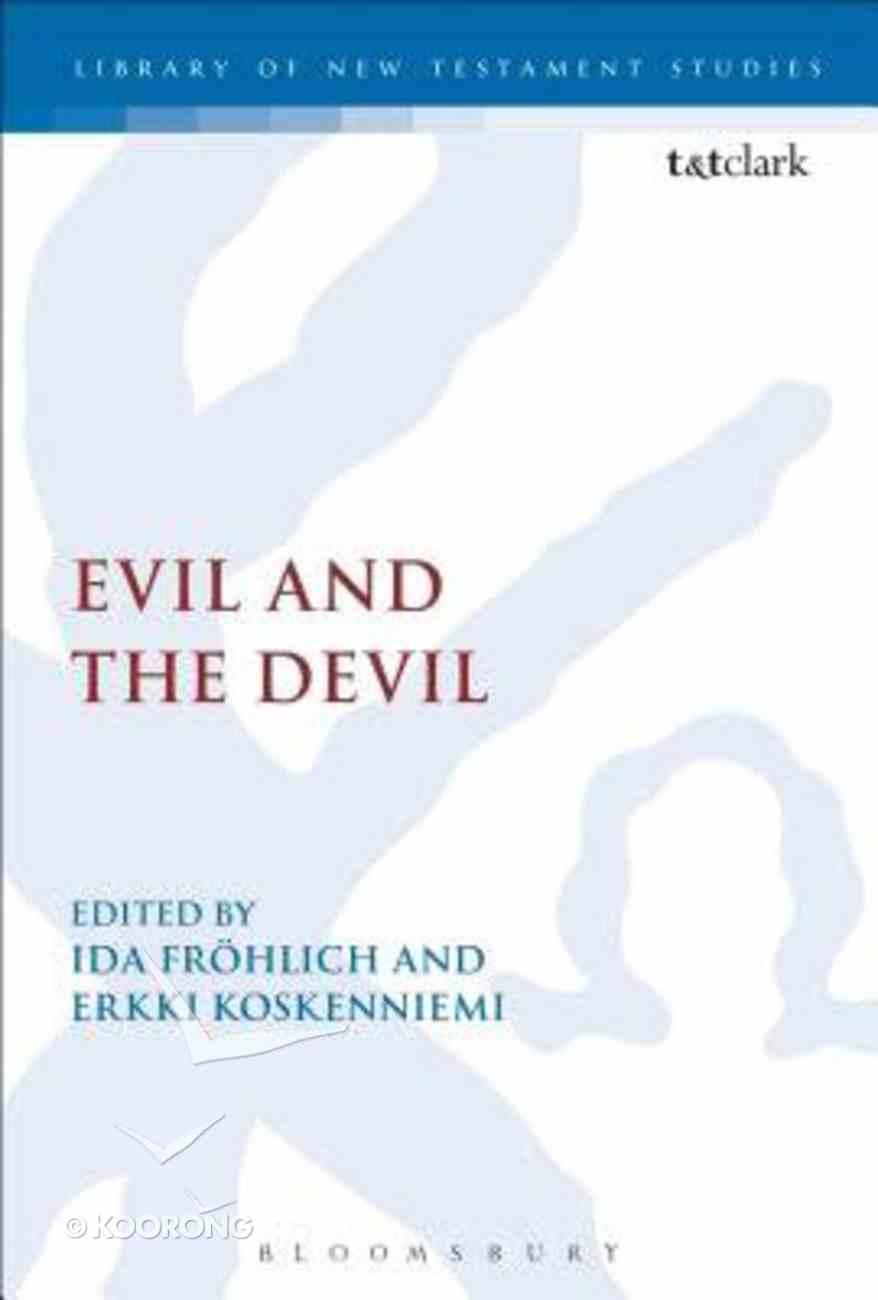 Evil and the Devil (Library Of New Testament Studies Series) Hardback