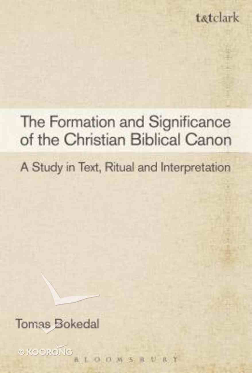 The Formation and Significance of the Christian Biblical Canon Hardback